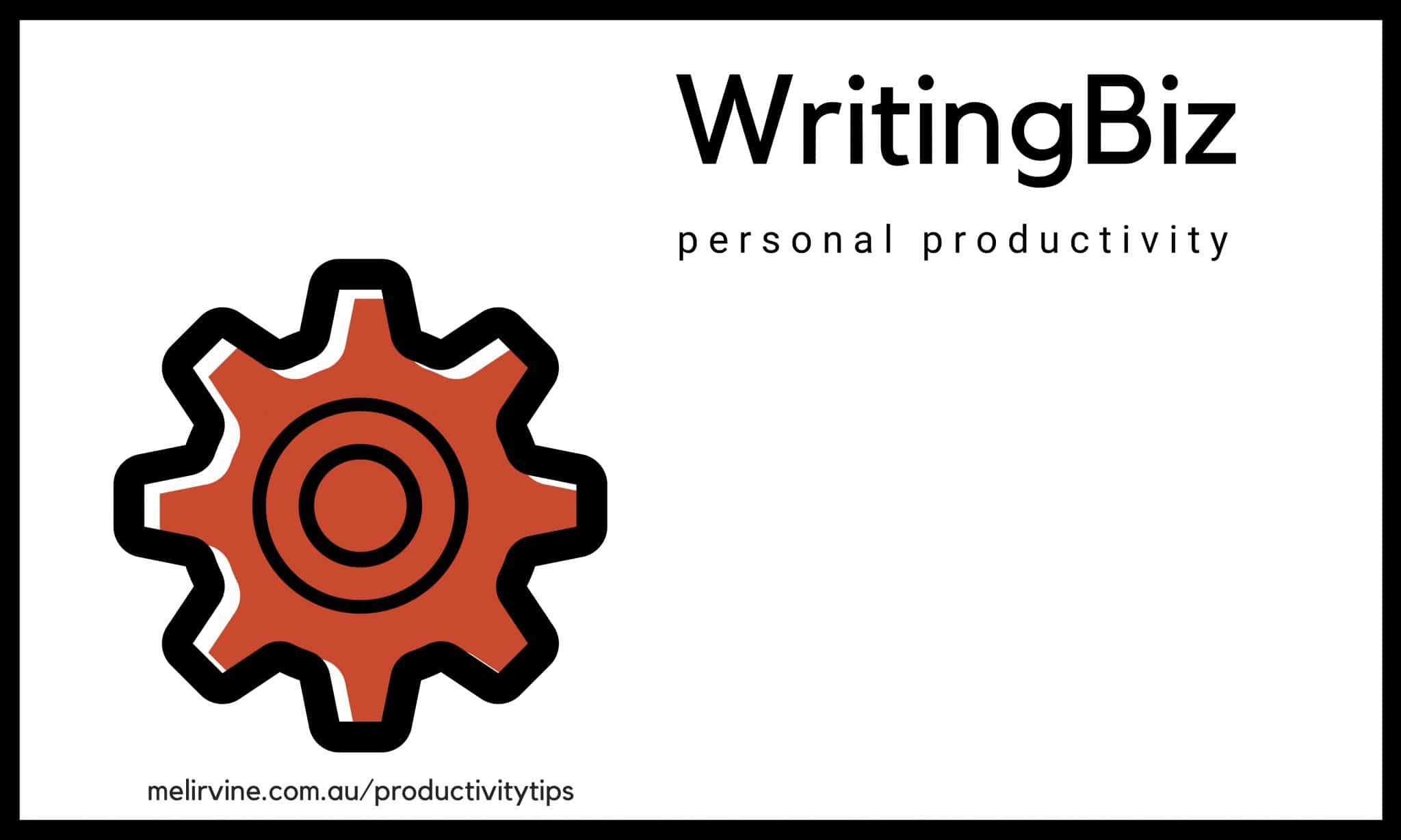 personal productivity tips @ writingbiz and Melinda J. Irvine